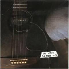 My Music For Billy Bob