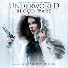 Underworld: Blood Wars OST - Michael Wandmacher