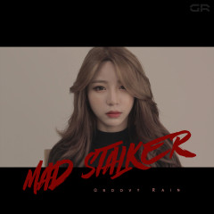Mad Stalker (Single) - Groovy Rain