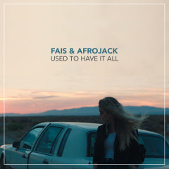 Used To Have It All (Acoustic Version) (Single) - Fais, Afrojack