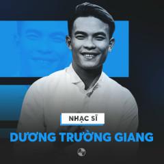 Những Sáng Tác Hay Nhất Của Dương Trường Giang - Various Artists