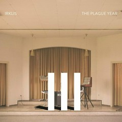 The Plague Year - Irklis