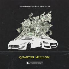 Quarter Million (Single) - Project Pat