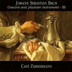 Bach - Concerts Avec Plusieurs Instruments, Vol 3 - Café Zimmermann