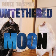 Untethered Moon - Built To Spill