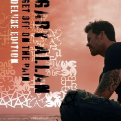 Get Off On The Pain (Deluxe Edition) - Gary Allan