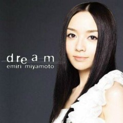 Dream - Miyamoto Emiri