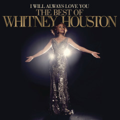 I Will Always Love You: The Best Of Whitney Houston (Deluxe Version) (CD1)