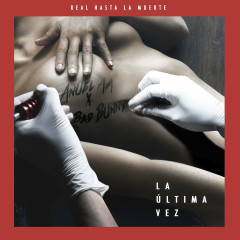 La Última Vez (Single) - Anuel AA, Bad Bunny