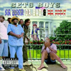 Da Good Da Bad & Da Ugly (CD1) - Geto Boys