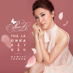 Thà Là Chưa Bắt Đầu (Single)