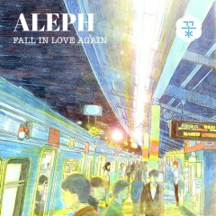 Fall In Love Again (Single) - ALEPH