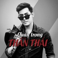 Quan Trọng Là Thần Thái (Single) - Thanh Hưng