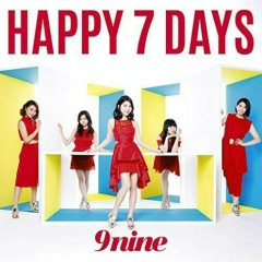 HAPPY 7 DAYS - 9nine