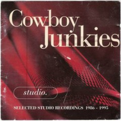 Studio - Cowboy Junkies