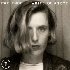 White Of An Eye / Blue Sparks (Single) - Patience