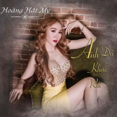 Anh Đã Khác Rồi (Single) - Hoàng Hải My