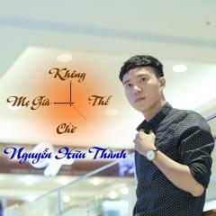 Mẹ Già Không Thể Chờ (Single) - Nguyễn Hữu Thành