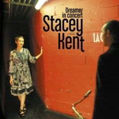 Dreamer In Concert - Stacey Kent