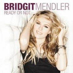 Ready Or Not (Remixes) - Bridgit Mendler