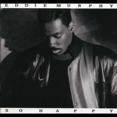 So Happy - Eddie Murphy