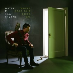 Where Does This Door Go - Mayer Hawthorne