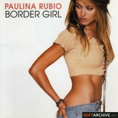 Border Girl (CD1) - Paulina Rubio