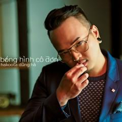 Bóng Hình Cô Đơn (Single) - Hakoota Dũng Hà