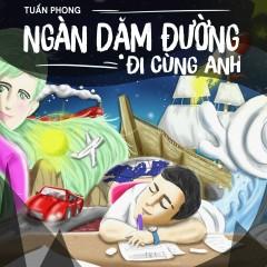 Ngàn Dặm Đường Đi Cùng Anh (Single) - Tuấn Phong