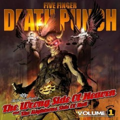 The Wrong Side Of Heaven And The Righteous Side Of Hell Volume 1 - Five Finger Death Punch