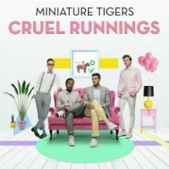 Cruel Runnings - Miniature Tigers