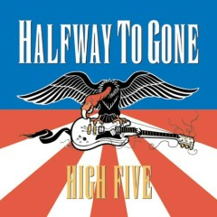High Five - Halfway To Gone