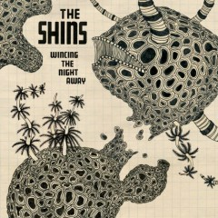 Wincing The Night Away - The Shins