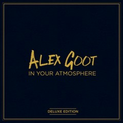 In Your Atmosphere (Deluxe Edition) - Alex Goot
