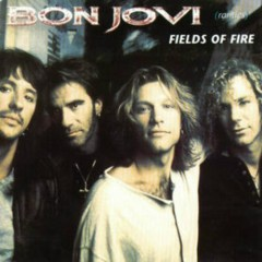 Fields Of Fire - Bon Jovi
