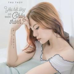 Yêu Hết Lòng Có Được Chân Thành (Single) - Thu Thủy