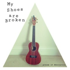 My Shoes Are Broken - EP