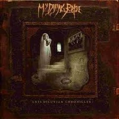 Anti-Diluvian Chronicles (CD2) - My Dying Bride