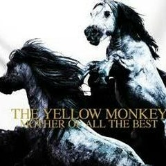 Mother Of All The Best (CD2) - The Yellow Monkey