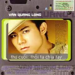 Thư Cuối - Thôi Ta Chia Tay - Vân Quang Long
