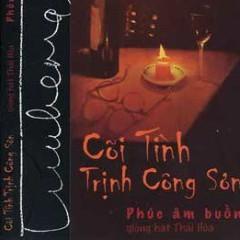 Cõi Tình Trịnh Công Sơn - Phúc Âm Buồn - Thái Hòa