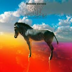 Only The Horses (Remixes) - EP - Scissor Sisters