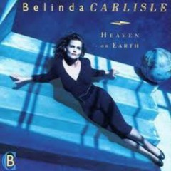 Heaven On Earth - Belinda Carlisle