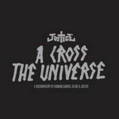 A Cross The Universe (CD1) - Justice