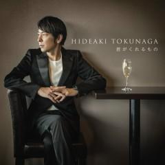 Kimi ga Kurerumono - Tokunaga Hideaki