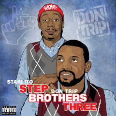 Step Brothers THREE - Starlito, Don Trip