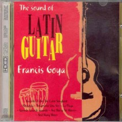 The sound of Latin Guitar - Francis Goya