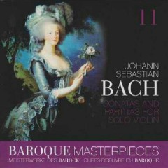 Baroque Masterpieces CD 11 - Bach Sonatas And Partitas For Solo Violin