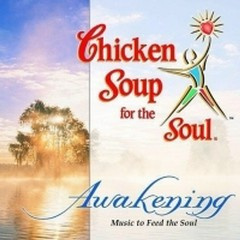 Awakening (CD1)  - Chicken Soup For The Soul
