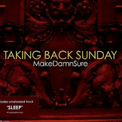 Make Damn Sure - Taking Back Sunday